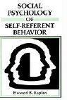 Cover of: Social psychology of self-referent behavior | Howard B. Kaplan
