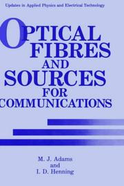 Cover of: Optical fibres and sources for communications | Michael J. Adams
