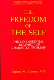 The freedom of the self by Eugene M. Abroms