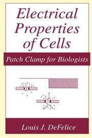 Cover of: Electrical properties of cells | Louis J. DeFelice