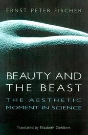 Cover of: Beauty and the beast: the aesthetic moment in science