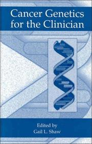 Cover of: Cancer Genetics for the Clinician | Gail L. Shaw