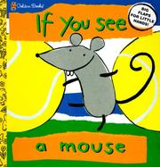 Cover of: If You See a Mouse (Lift the Flap Book) | Richard Powell