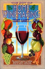 Cover of: joy of home winemaking | Terry A. Garey
