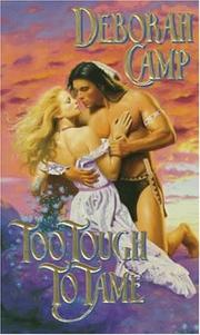 Cover of: Too Tough to Tame | Deborah Camp