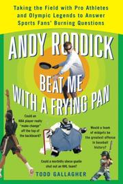 Cover of: Andy Roddick Beat Me with a Frying Pan | Todd Gallagher
