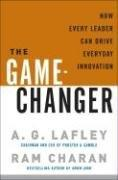 Cover of: The Game-Changer: How Every Leader Can Drive Everyday Innovation