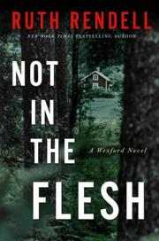 Cover of: Not in the flesh: A Wexford Novel