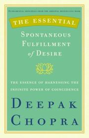 Cover of: The essential spontaneous fulfillment of desire: the essence of harnessing the infinite power of coincidence