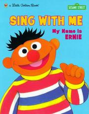 Sing with me, my name is Ernie