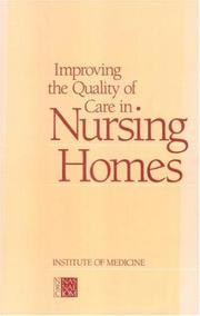 Cover of: Improving the Quality of Care in Nursing Homes