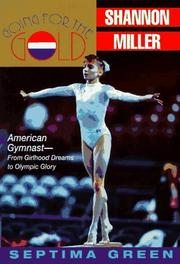 Cover of: Going for the gold--Shannon Miller | Septima Green