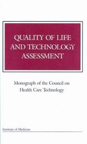 Cover of: Quality of Life and Technology Assessment (Monograph of the Council on Health Care Technology) | Council on Health Care Technology