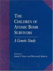 Cover of: The Children of Atomic Bomb Survivors | James V. Neel
