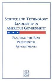 Cover of: Science and Technology Leadership in American Government | Panel on Presidentially Appointed Scientists and Engineers