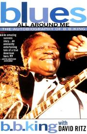 Cover of: Blues All Around Me: The Autobiography of B. B. King