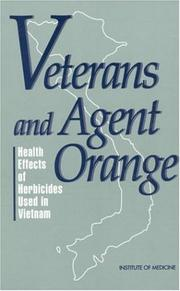 Cover of: Veterans and Agent Orange | Institute of Medicine (U.S.). Committee to Review the Health Effects in Vietnam Veterans of Exposure to Herbicides.
