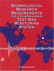 Cover of: Seismological research requirements for a comprehensive test-ban monitoring system |