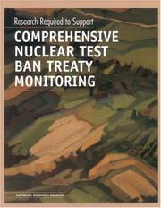 Cover of: Research required to support comprehensive nuclear test ban treaty monitoring |
