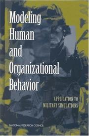 Cover of: Modeling Human and Organizational Behavior | Panel on Modeling Human Behavior and Command Decision Making: Representations for Military Simulations