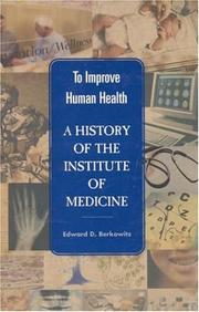 Cover of: To improve human health | Edward D. Berkowitz