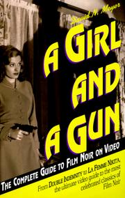 Cover of: A girl and a gun: the complete guide to film noir on video