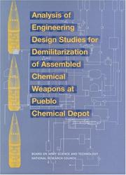 Cover of: Analysis of engineering design studies for demilitarization of assembled chemical weapons at Pueblo Chemical Depot | National Research Council (U.S.). Committee on Review and Evaluation of Alternative Technologies for Demilitarization of Assembled Chemical Weapons: Phase II.