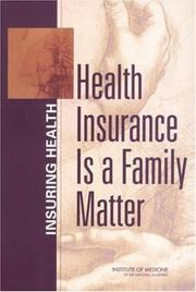 Cover of: Health Insurance is a Family Matter (Insuring Health) | Committee on the Consequences of Uninsurance