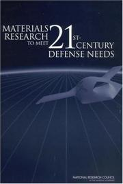 Cover of: Materials research to meet 21st century defense needs | National Research Council (U.S.). Committee on Materials Research for Defense After Next.