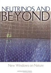 Cover of: Neutrinos and beyond | National Research Council (U.S.). Neutrino Facilities Assessment Committee.