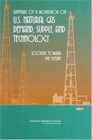 Cover of: Summary of a Workshop on U.S. Natural Gas Demand, Supply, and Technology | Committee on U.S. Natural Gas Demand and Supply Projections: A Workshop