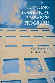 Cover of: Funding Biomedical Research Programs | Committee for the Evaluation of the Lucille P. Markey Charitable Trust Programs in Biomedical Sciences
