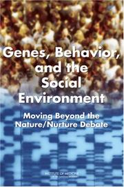 Cover of: Genes, Behavior, and the Social Environment | Behavioral, and Genetic Factors in Health Committee on Assessing Interactions Among Social