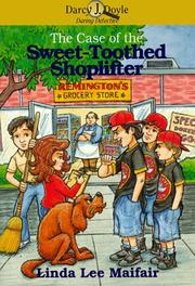 Cover of: The case of the sweet-toothed shoplifter | Linda Lee Maifair