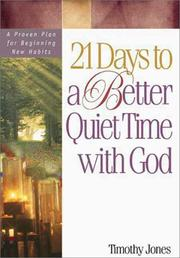 Cover of: 21 days to a better quiet time with God