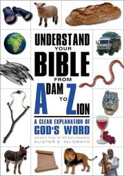 Cover of: Understand Your Bible from Adam to Zion | Alister E. McGrath