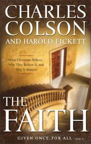 Cover of: The Faith: What Christians Believe, Why They Believe It, and Why It Matters