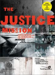 Cover of: The Justice Mission Curriculum Kit | Jim Hancock