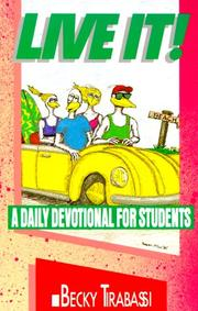 Cover of: Live It!: A Daily Devotional for Students