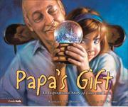 Cover of: Papa's Gift: an inspirational story of love and loss