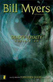 Cover of: Deadly Loyalty Collection (Forbidden Doors) | Bill Myers