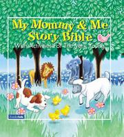 Cover of: My mommy and me story Bible | Tracy L. Harrast