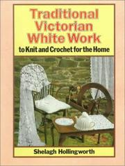 Cover of: Traditional Victorian white work to knit and crochet for the home by Shelagh Hollingworth