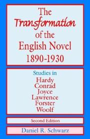 Cover of: The transformation of the English novel, 1890-1930: studies in Hardy, Conrad, Joyce, Lawrence, Forster and Woolf
