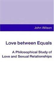Cover of: Love between equals | Wilson, John