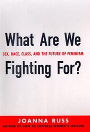 Cover of: What are we fighting for?: sex, race, class, and the future of feminism