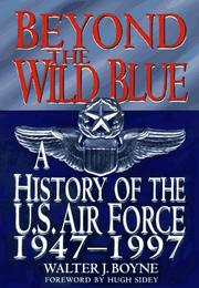 Cover of: Beyond the wild blue | Walter J. Boyne