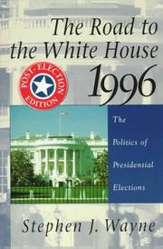 Cover of: The Road to the White House 1996: The Politics of Presidential Elections