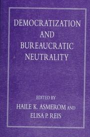 Cover of: Democratization and bureaucratic neutrality |
