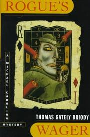Cover of: Rogue's wager | Thomas Gately Briody